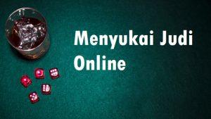 Menyukai Judi Online